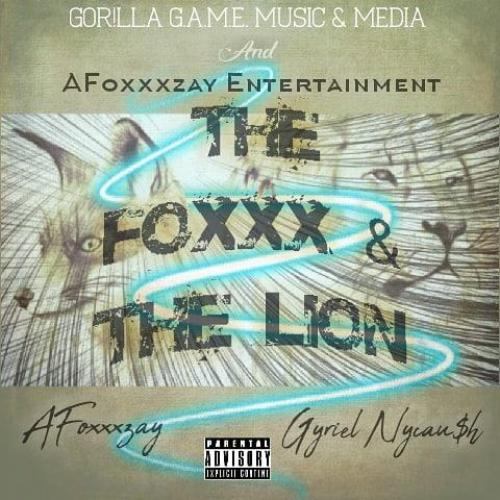The Foxxx & The Lion: AFoxxxzay & Gyriel